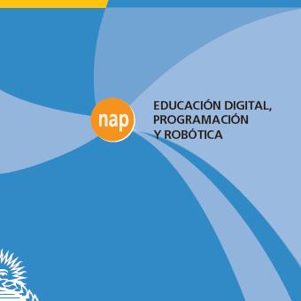 Núcleos de Aprendizajes Prioritarios (NAP) de Educación Digital, Programación y Robótica,